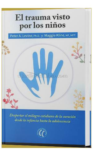Libros de Somatic Experiencing: El trauma visto por los niños.
